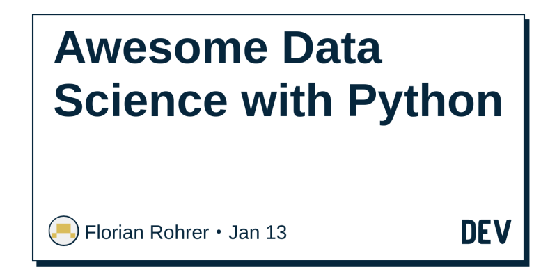 Awesome Data Science with Python - DEV Community 👩 💻👨 💻