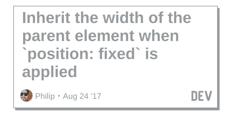 Inherit the width of the parent element when `position: fixed` is