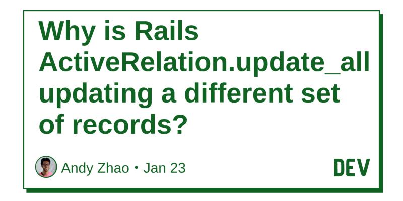 Why is Rails ActiveRelation update_all updating a different