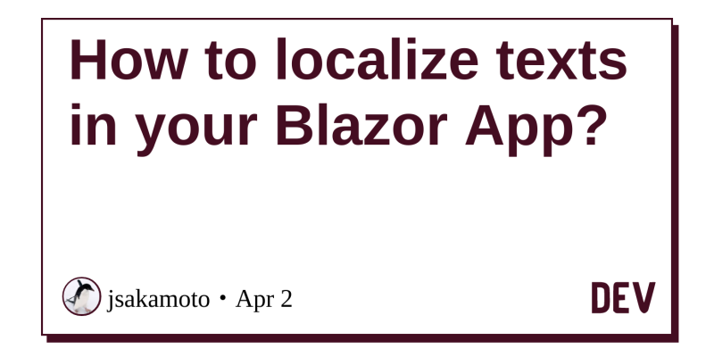 How to localize texts in your Blazor App? - DEV Community 👩 💻👨 💻