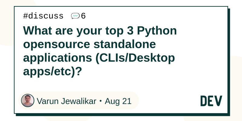 What are your top 3 Python opensource standalone applications (CLIs
