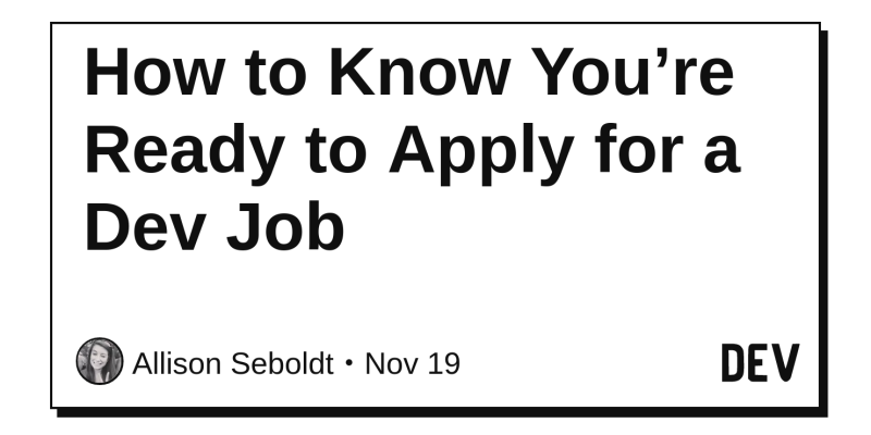 How To Know You Re Ready To Apply For A Dev Job Dev Community