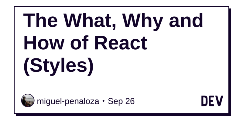 The What, Why and How of React (Styles) - DEV Community