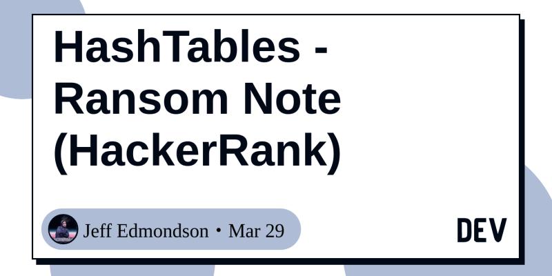 HashTables - Ransom Note (HackerRank) - DEV Community 👩 💻👨 💻