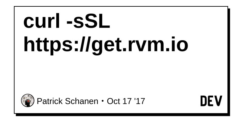 curl -sSL https://get rvm io - DEV Community 👩 💻👨 💻