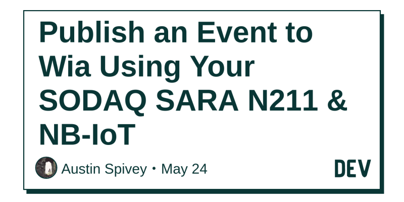 Publish an Event to Wia Using Your SODAQ SARA N211 & NB-IoT