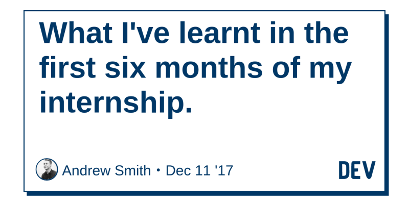 What I've learnt in the first six months of my internship