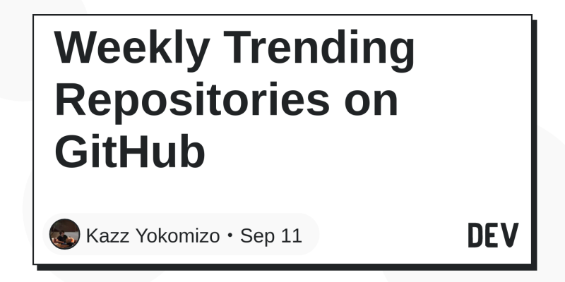 Weekly Trending Repositories on GitHub - DEV Community 👩 💻👨 💻