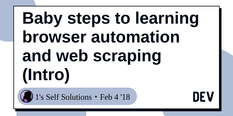 Baby steps to learning browser automation and web scraping
