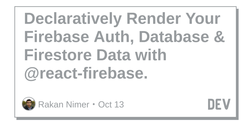 Declaratively Render Your Firebase Auth, Database
