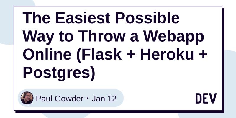 The Easiest Possible Way to Throw a Webapp Online (Flask + Heroku +