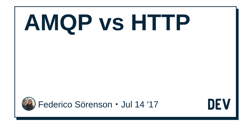 AMQP vs HTTP - DEV Community 👩 💻👨 💻