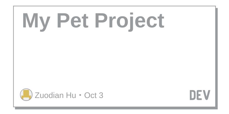 My Pet Project - DEV Community 👩 💻👨 💻