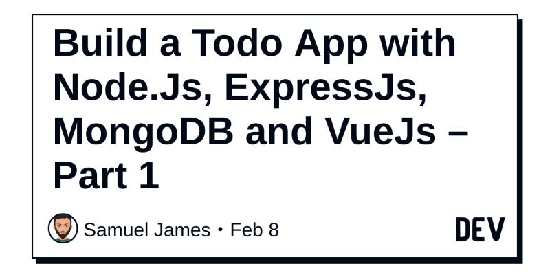 Build A Todo App With Node Js Expressjs Mongodb And Vuejs Part 1