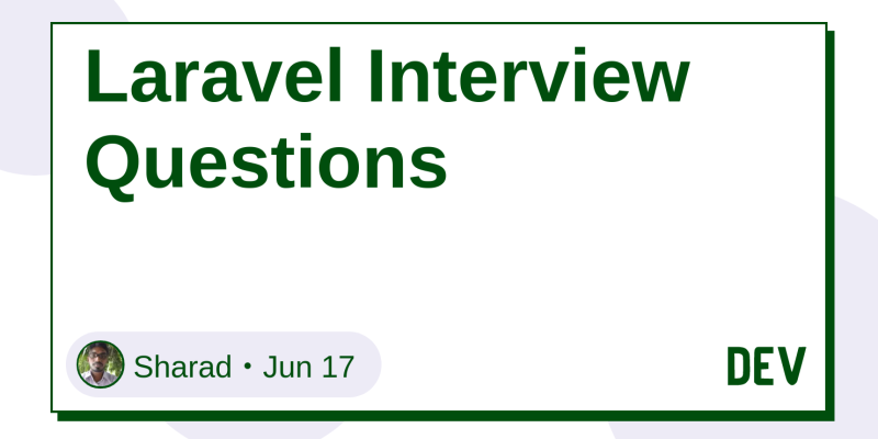 Laravel Interview Questions - DEV Community 👩 💻👨 💻