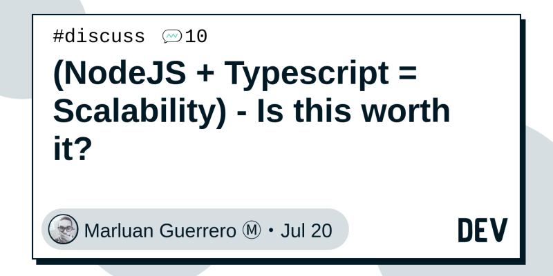 NodeJS + Typescript = Scalability) - Is this worth it? - DEV