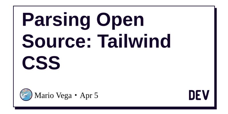 Parsing Open Source: Tailwind CSS - DEV Community 👩 💻👨 💻