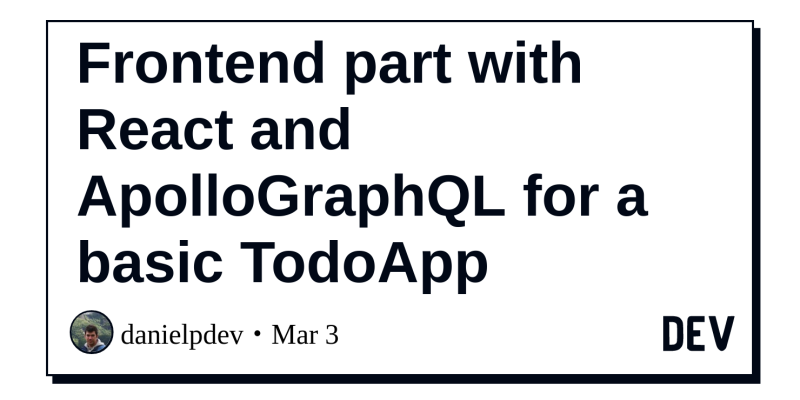 Frontend part with React and ApolloGraphQL for a basic TodoApp - DEV