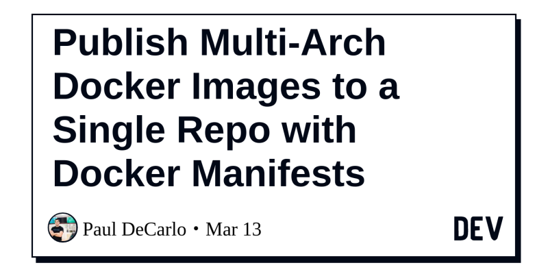 Publish Multi-Arch Docker Images to a Single Repo with