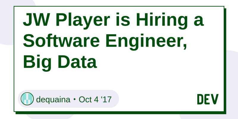 JW Player is Hiring a Software Engineer, Big Data - DEV Community