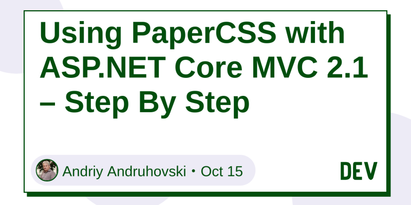 Using PaperCSS with ASP NET Core MVC 2 1 – Step By Step - DEV