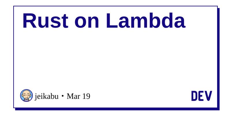 Rust on Lambda - DEV Community 👩 💻👨 💻