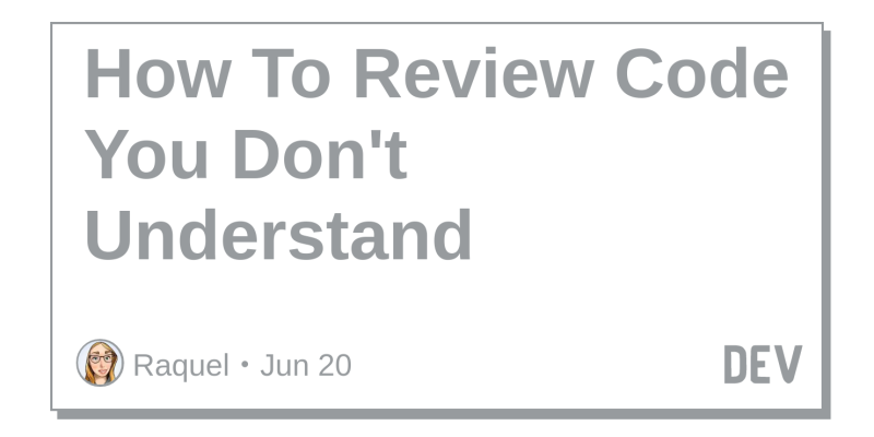 How To Review Code You Don't Understand