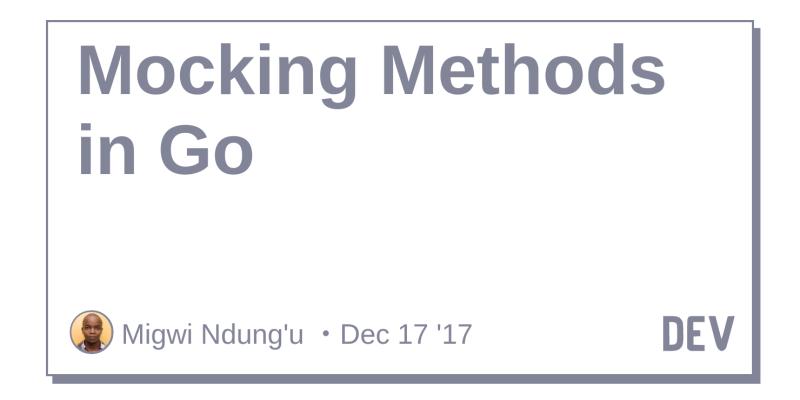 Mocking Methods in Go - DEV Community 👩 💻👨 💻