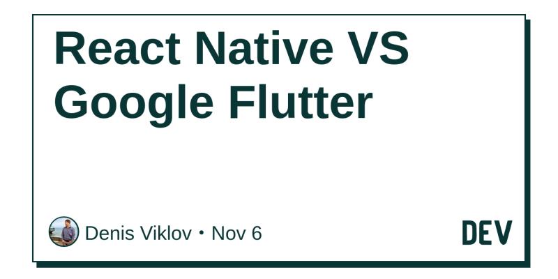 React Native VS Google Flutter - DEV Community 👩 💻👨 💻