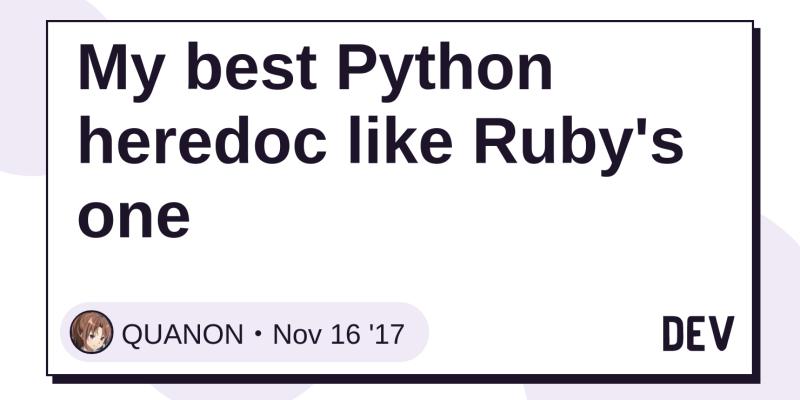 My best Python heredoc like Ruby's one - DEV Community