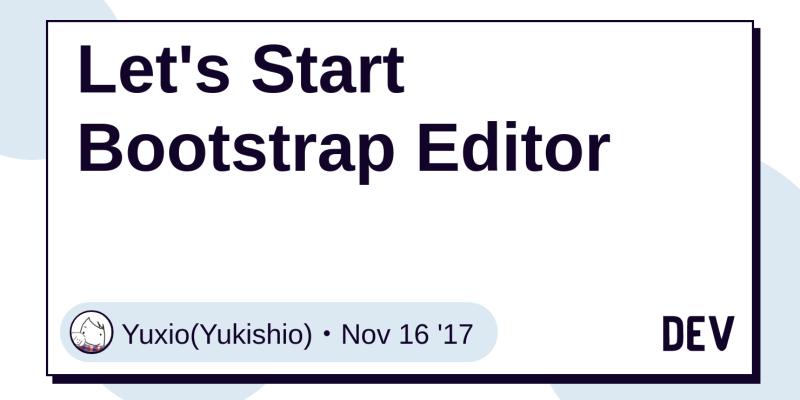 Let's Start Bootstrap Editor - DEV Community 👩 💻👨 💻
