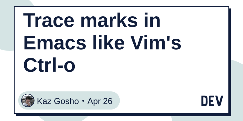 Trace marks in Emacs like Vim's Ctrl-o - DEV Community
