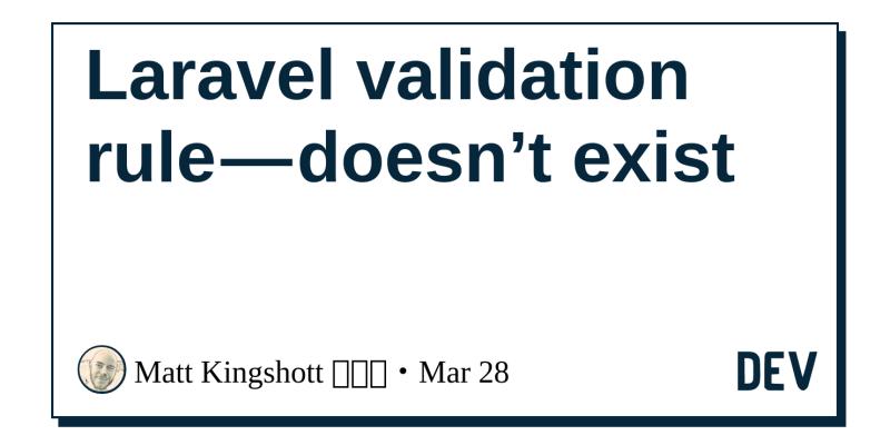 Laravel validation rule — doesn't exist - DEV Community
