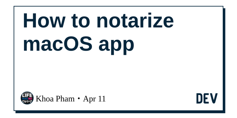 How to notarize macOS app - DEV Community 👩 💻👨 💻