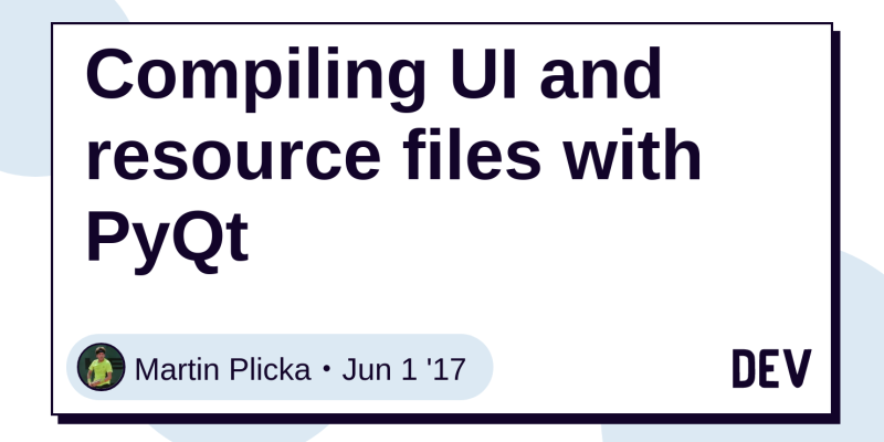 Discussion of Compiling UI and resource files with PyQt — DEV