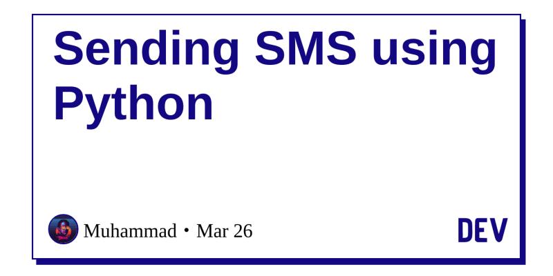 Sending SMS using Python - DEV Community 👩 💻👨 💻