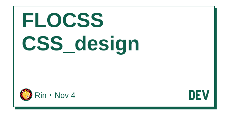 FLOCSS CSS_design - DEV Community 👩 💻👨 💻