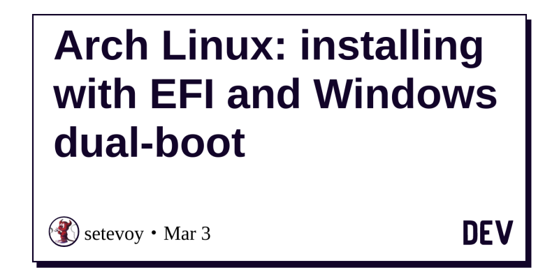 Arch Linux: installing with EFI and Windows dual-boot - DEV