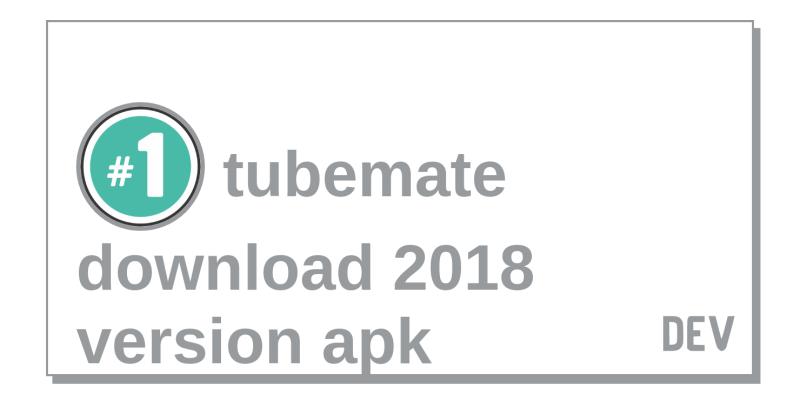 tubemate download 2018 version apk
