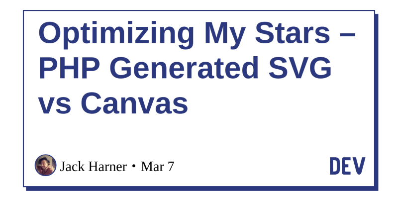 Optimizing My Stars – PHP Generated SVG vs Canvas - DEV Community