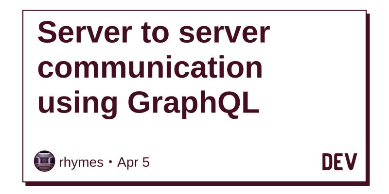 Server to server communication using GraphQL - DEV Community