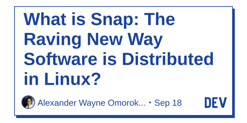 What is Snap: The Raving New Way Software is Distributed in Linux