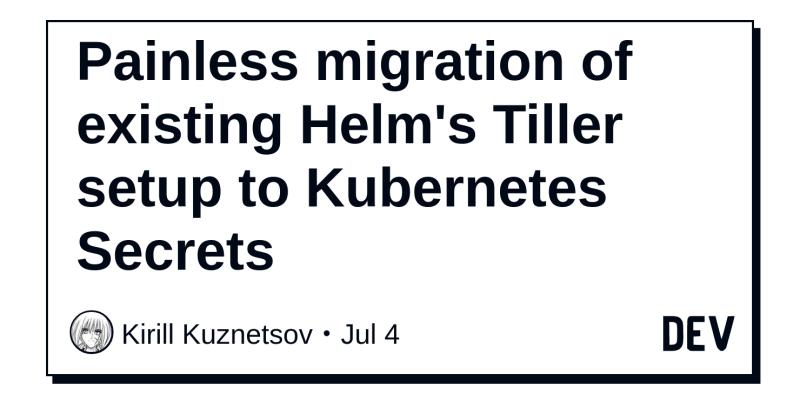 Painless migration of existing Helm's Tiller setup to Kubernetes