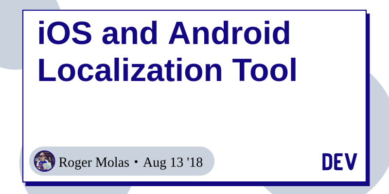 iOS and Android Localization Tool - DEV Community 👩 💻👨 💻
