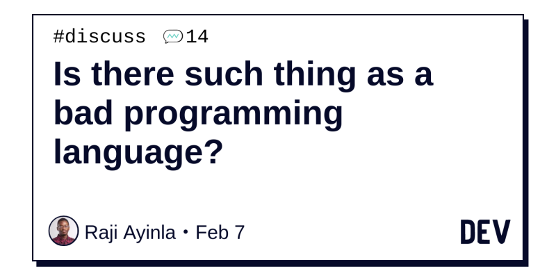 Is There Such Thing As A Bad Programming Language