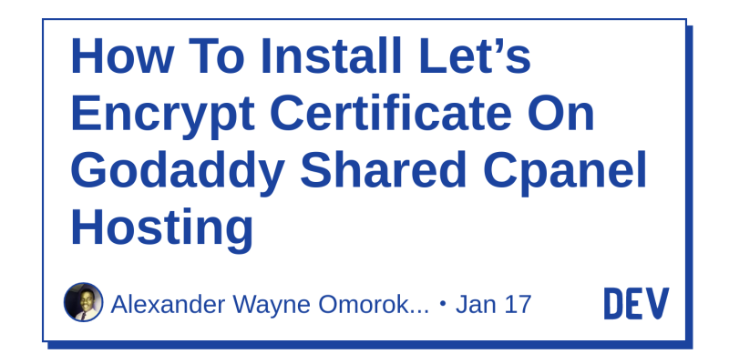 How To Install Lets Encrypt Certificate On Godaddy Shared Cpanel