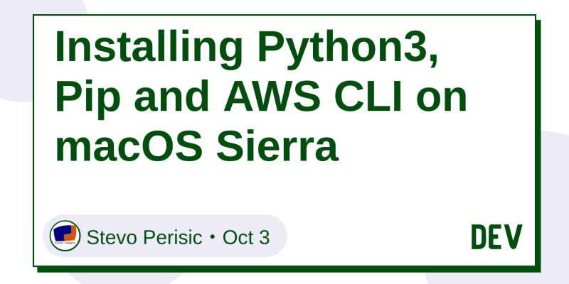 Installing Python3, Pip and AWS CLI on macOS Sierra - DEV