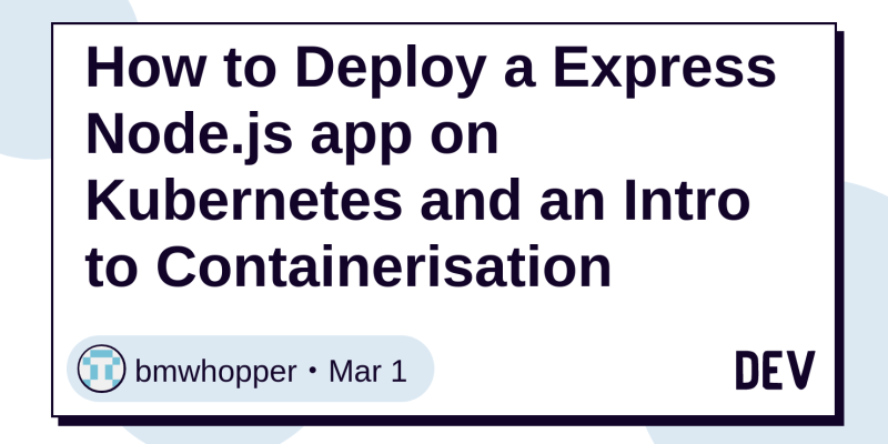 How to Deploy a Express Node js app on Kubernetes and an