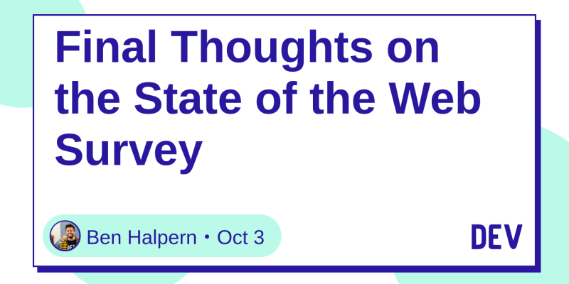final thoughts on the state of the web survey dev community