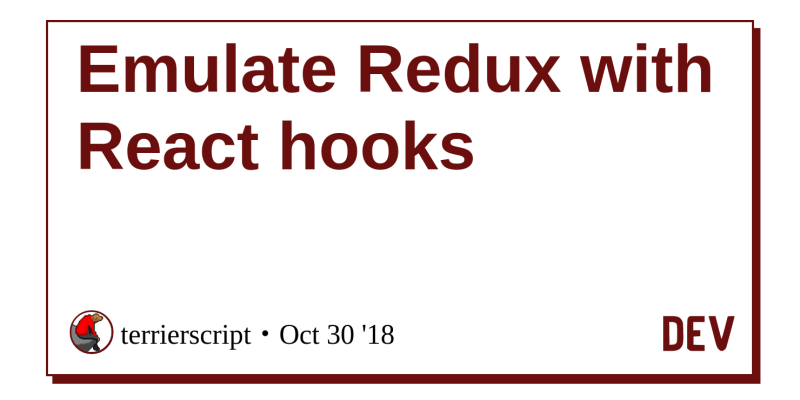 Emulate Redux with React hooks - DEV Community 👩 💻👨 💻